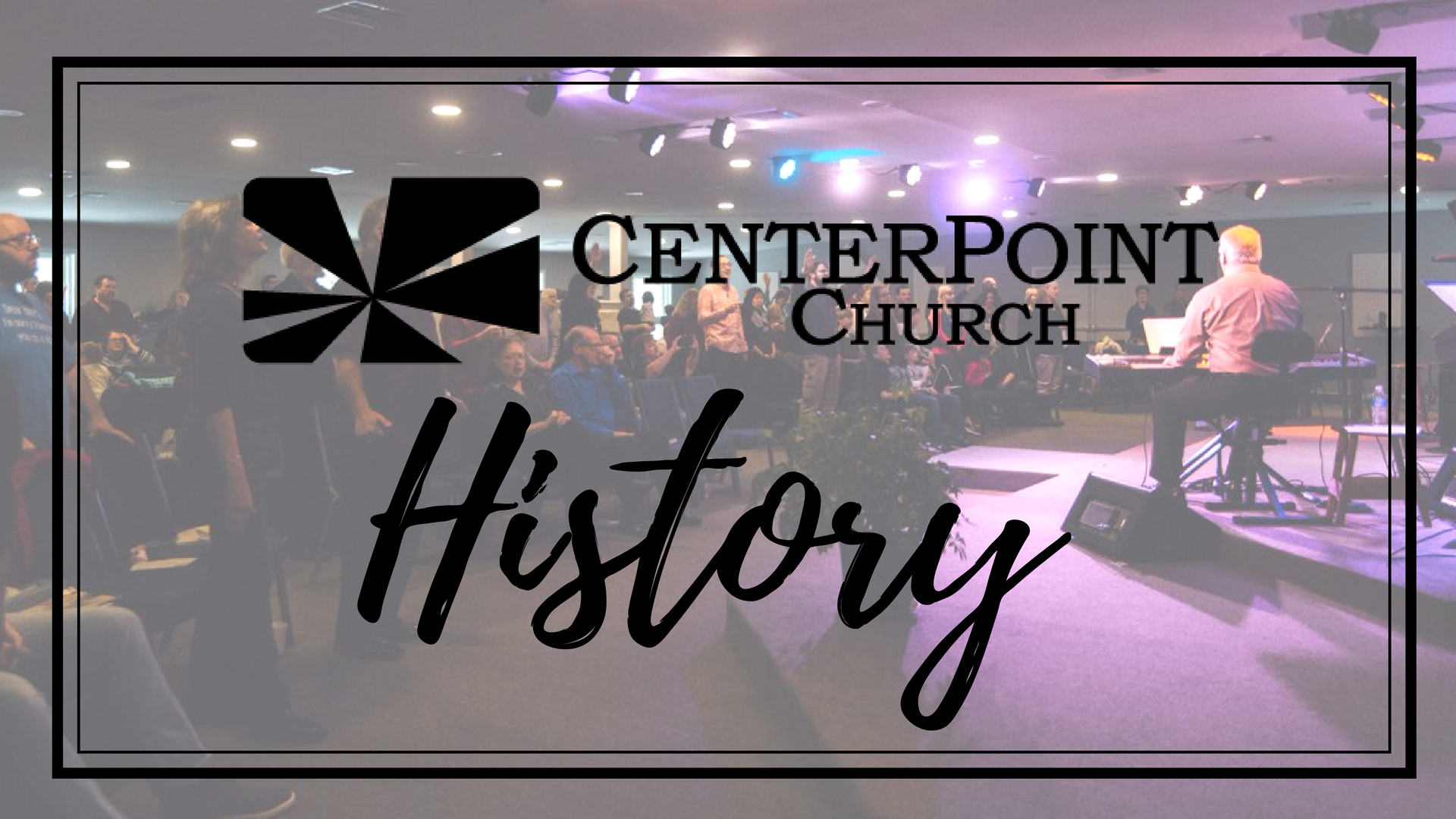 CenterPoint Church History
