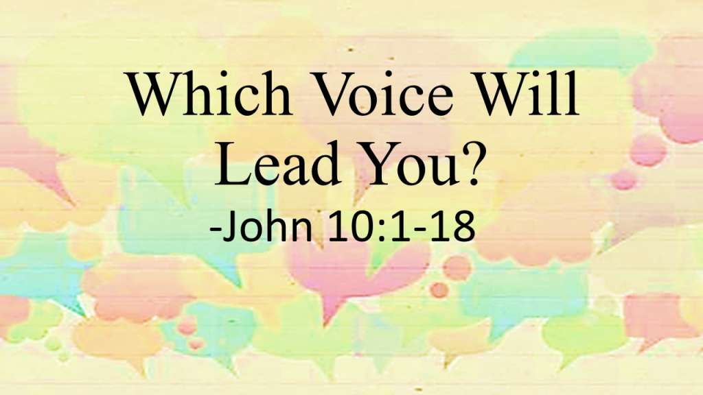 Which Voice Will Lead You?_from The Who Is Jesus? Sermon Series, John 10:1-18