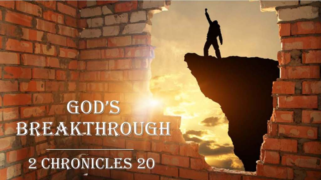 God's Breakthrough_from the Prayer: A Conversation with God sermon series, 2 Chronicles 20