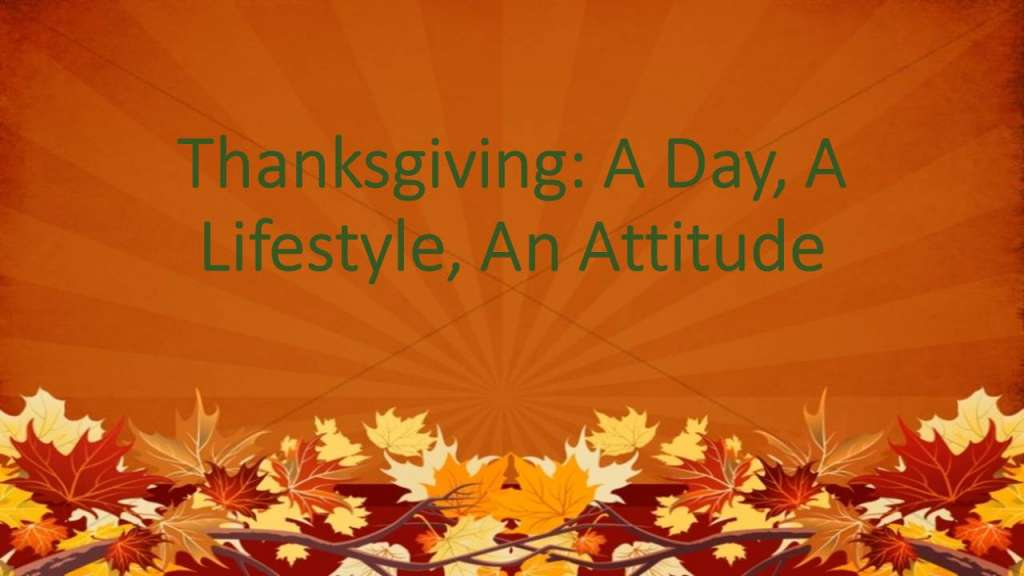 "Thanksgiving: A Day, A Lifestyle, An Attitude, from the ""Your Money Talks. What's it Saying?"" sermon series, James 1:17"