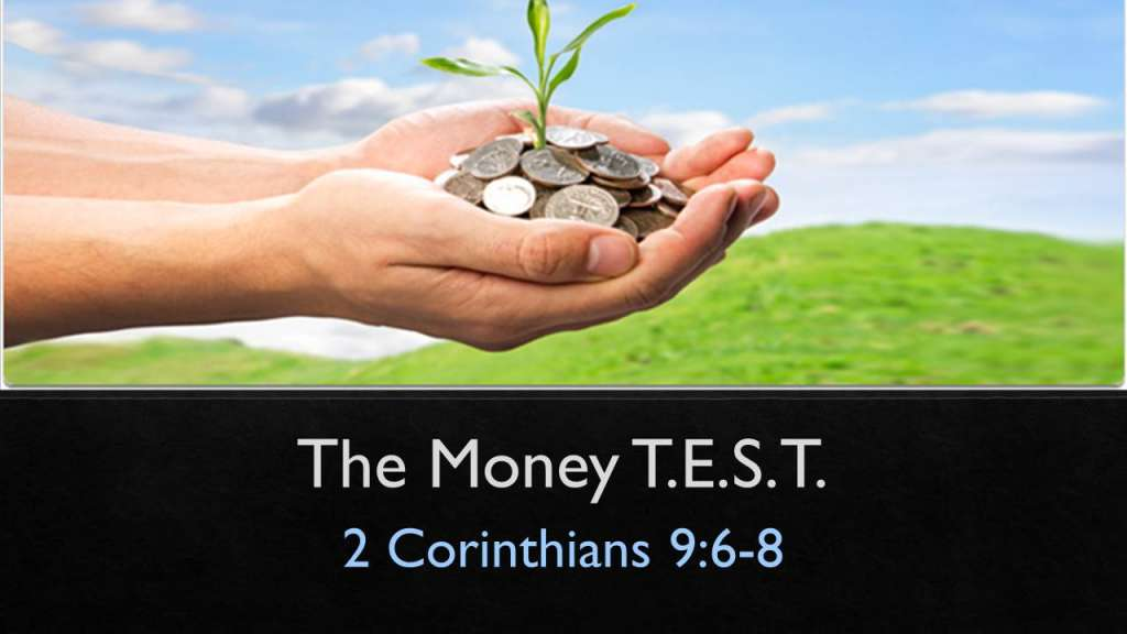 "The Money T.E.S.T., from the ""Your Money Talks. What's it Saying?"" sermon series, 2 Corinthians 9:6-8"
