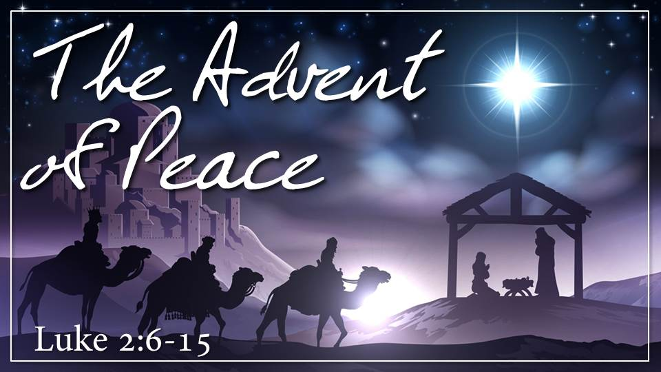 "The Advent of Peace from the ""Jesus, the Light of the World"" sermon series, Luke 2:6-15"