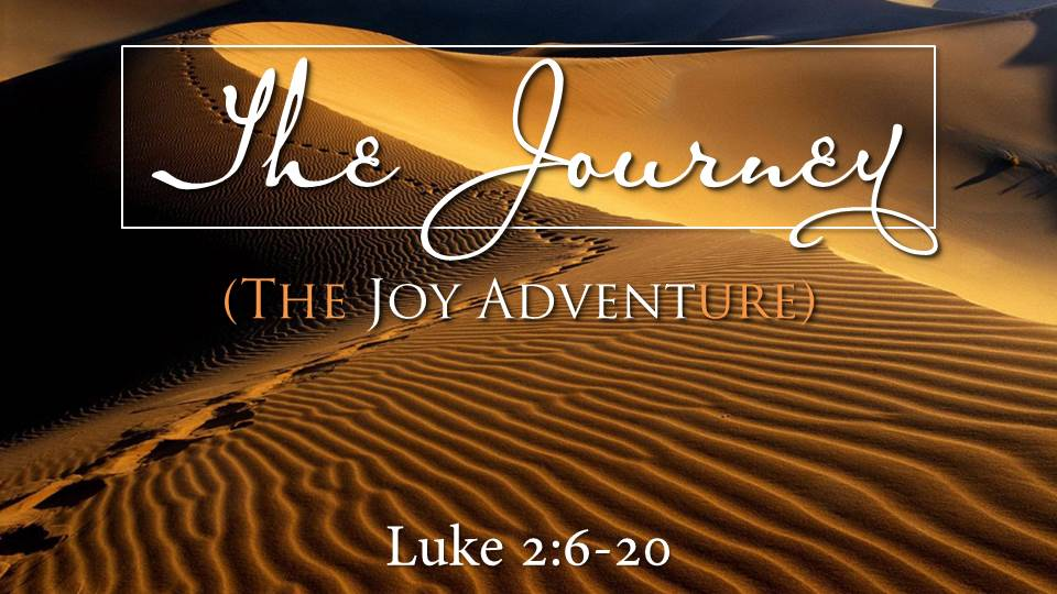 "The Journey from the ""Jesus, the Light of the World"" sermon series, Luke 2:6-20"