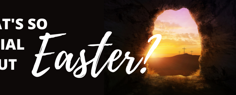 What's so Special about Easter?