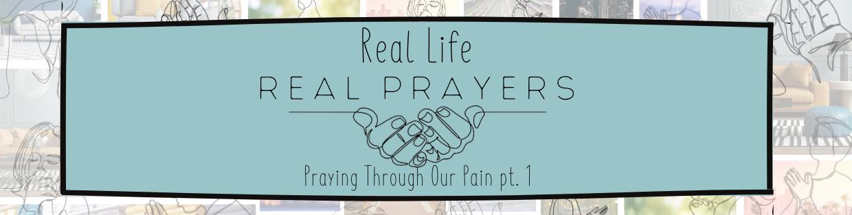 Praying Through Our Pain pt. 1